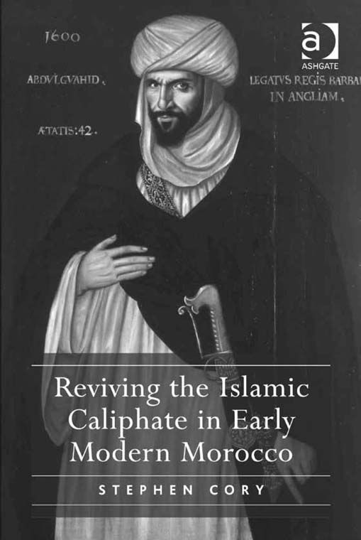 Reviving the Islamic Caliphate in Early Modern Morocco