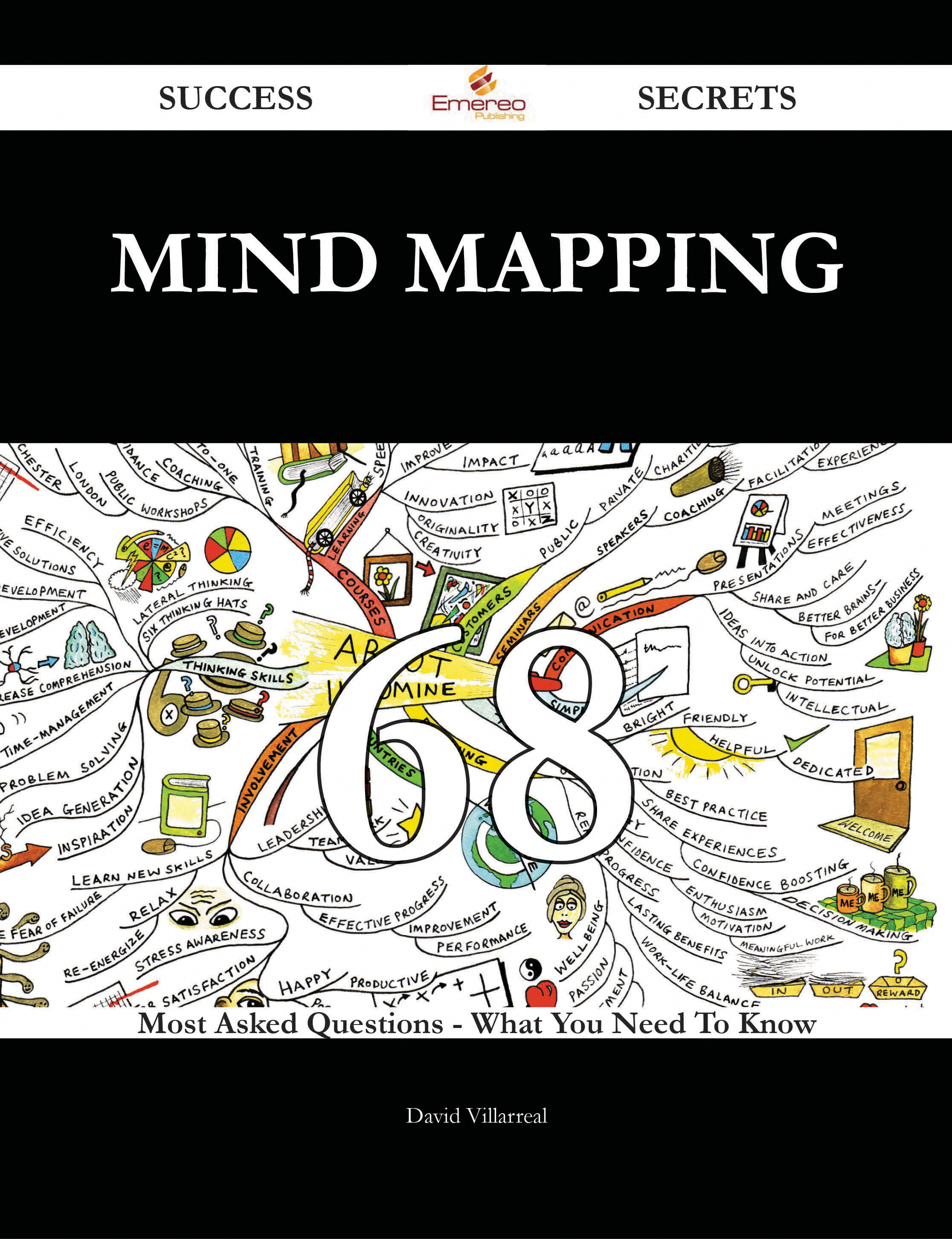 Mind Mapping 68 Success Secrets - 68 Most Asked Questions On Mind Mapping - What You Need To Know