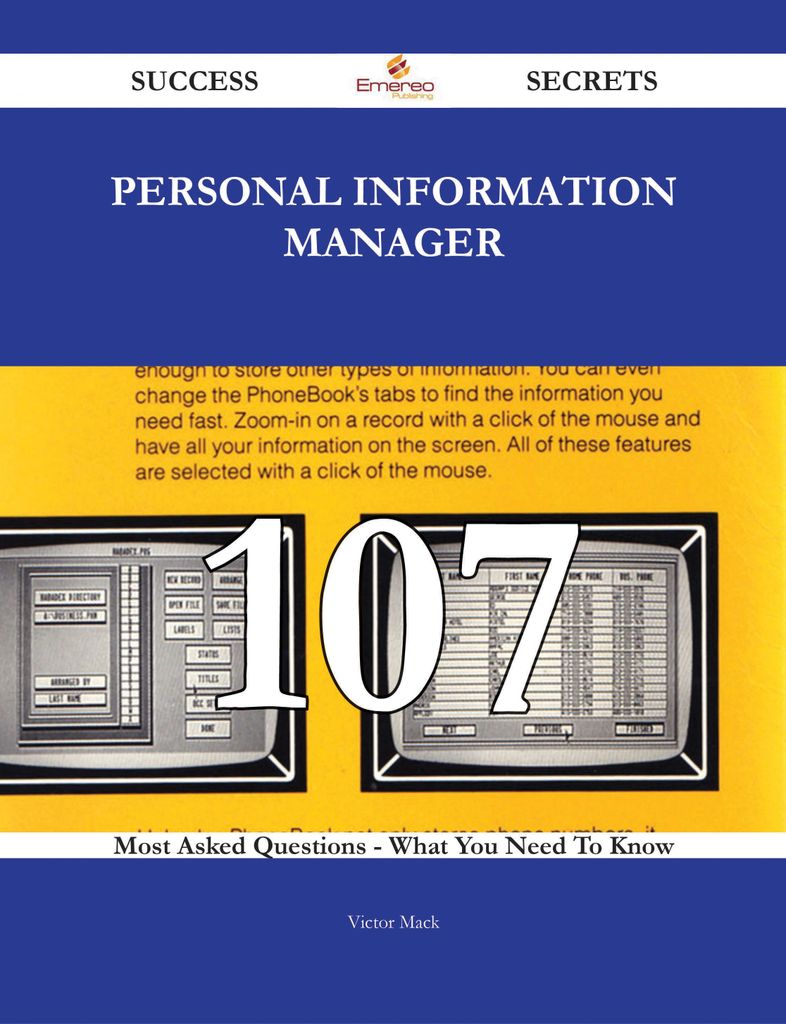 personal information manager 107 Success Secrets - 107 Most Asked Questions On personal information manager - What You Need To Know
