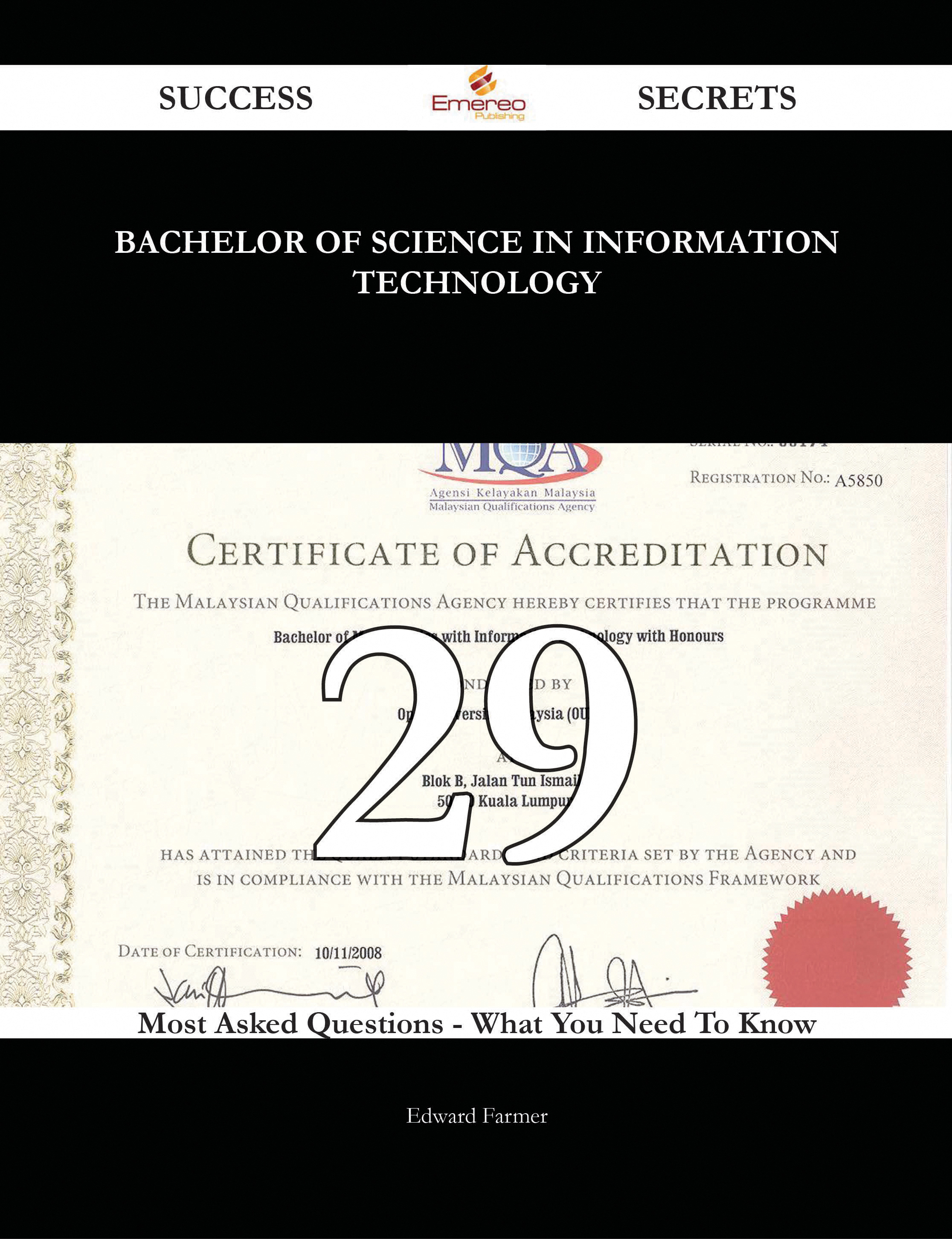 Bachelor of Science in Information Technology 29 Success Secrets - 29 Most Asked Questions On Bachelor of Science in Information Technology - What You Need To Know