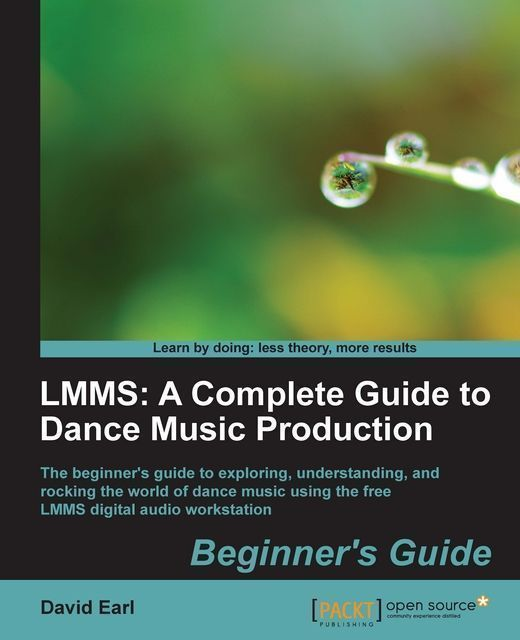 LMMS: A Complete Guide to Dance Music Production Beginner's Guide